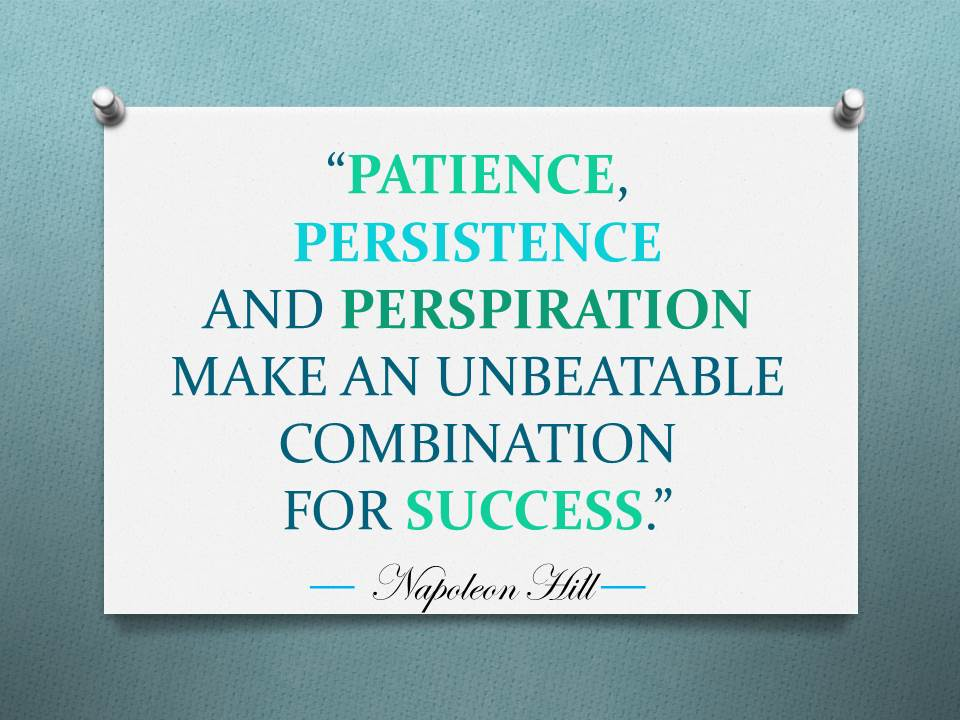 #QuoteoftheDay: Patience and Persistence are keys to#success